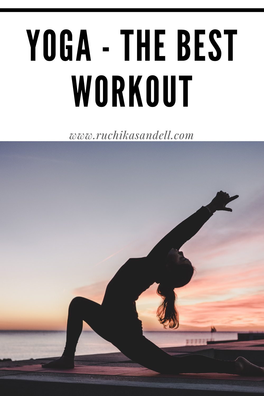 Why Yoga is the Best Workout – My Love for Yoga