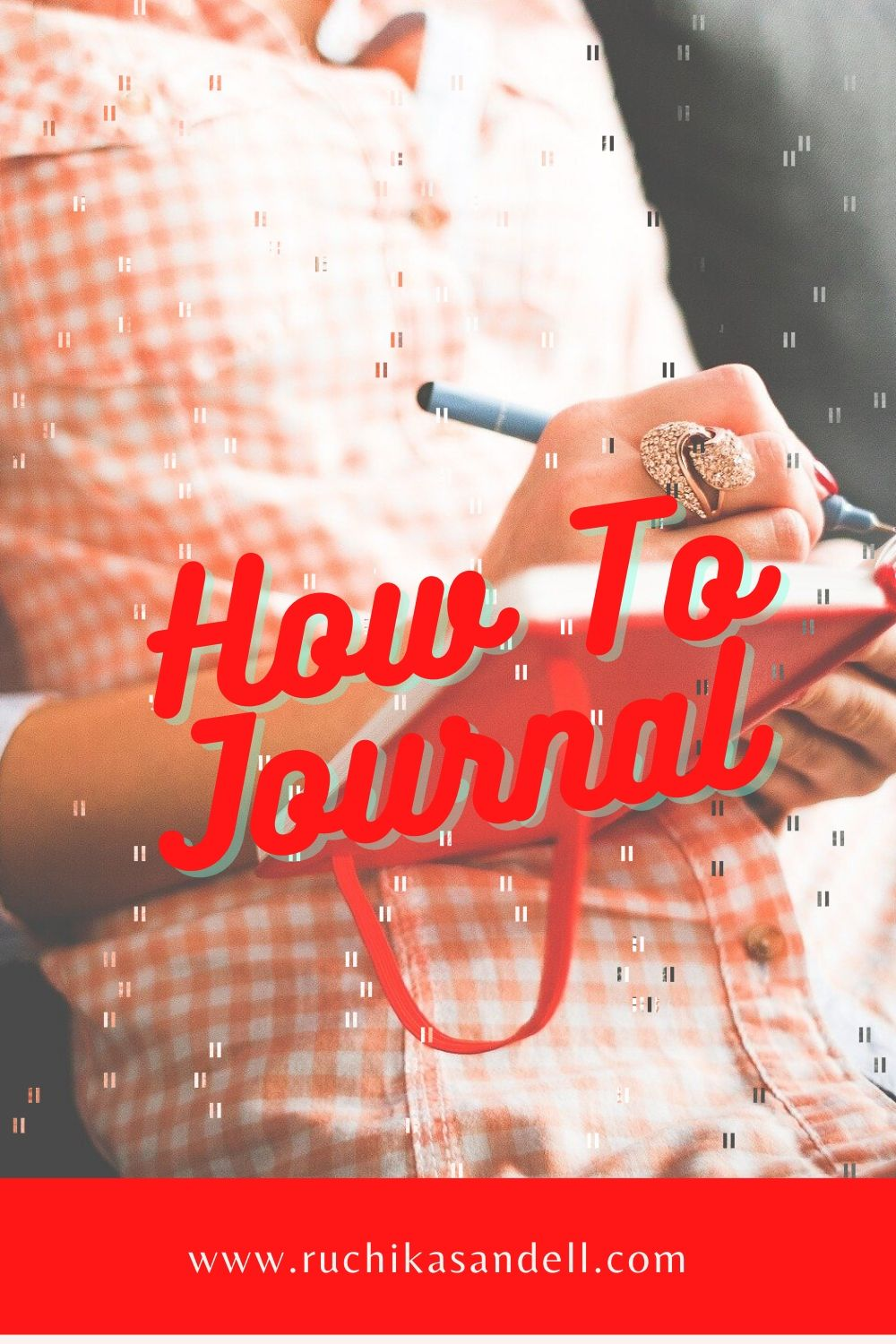 Journaling – Why and How to begin?