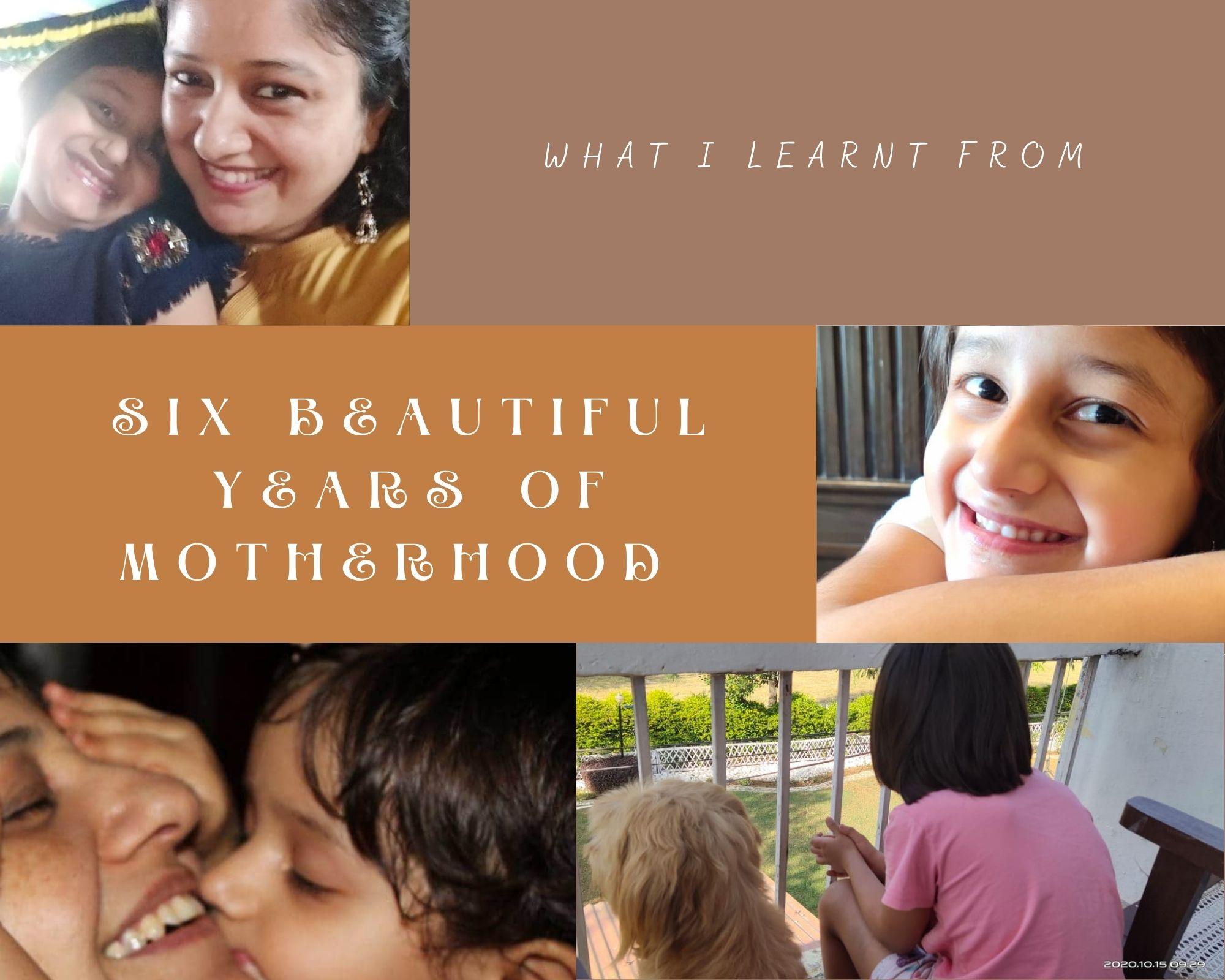 Motherhood – 6 beautiful years of raising Myra