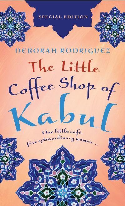 The Little Coffee Shop of Kabul – Deborah Rodriguez